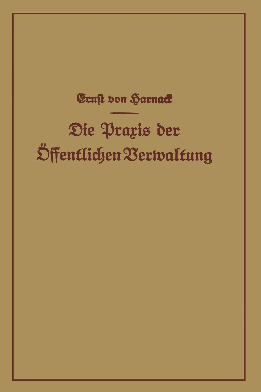 Ernst Von Harnack, Harnack Die Praxis Der Offentlichen Verwaltung