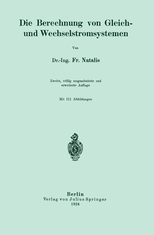 Fr Natalis Die Berechnung Von Gleich- Und Wechselstromsystemen erfahrung und berechnung