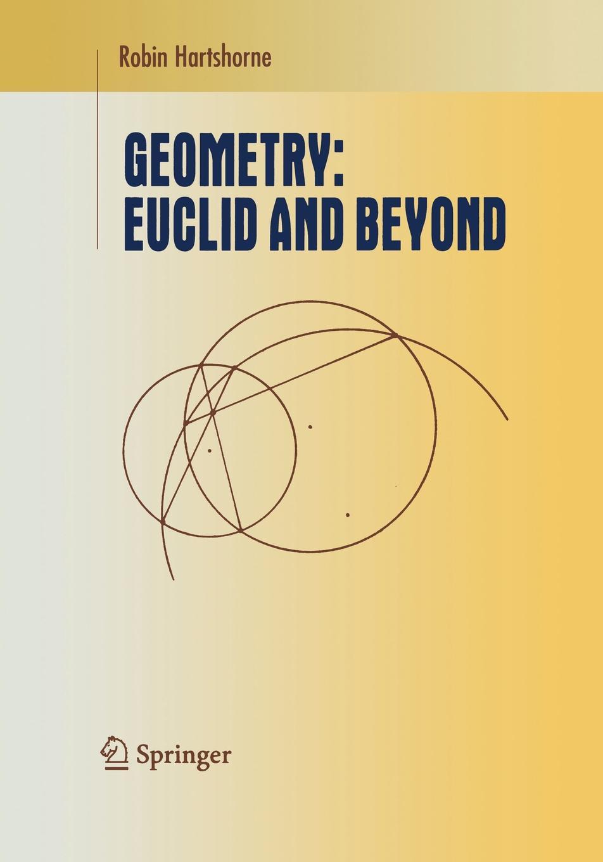 Robin Hartshorne Geometry. Euclid and Beyond