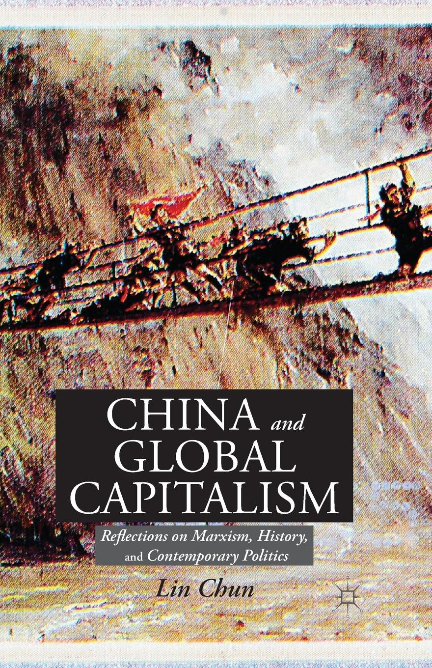 L. Chun China and Global Capitalism. Reflections on Marxism, History, and Contemporary Politics a adu boahen albert adu boahen the ghanaian sphinx reflections on the contemporary history of ghana