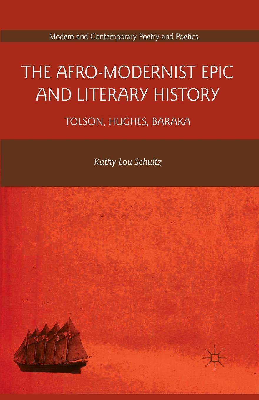 K. Schultz The Afro-Modernist Epic and Literary History. Tolson, Hughes, Baraka