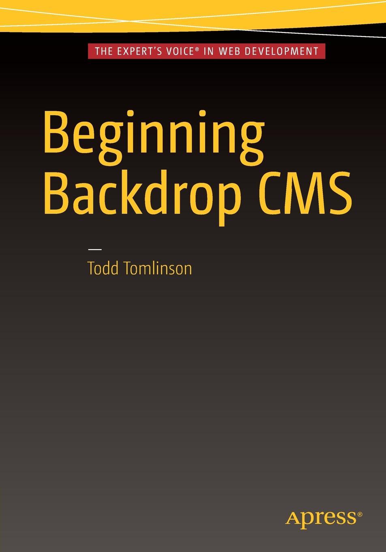 Todd Tomlinson Beginning Backdrop CMS