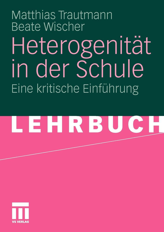 Matthias Trautmann, Beate Wischer Heterogenitat in Der Schule. Eine Kritische Einfuhrung недорого