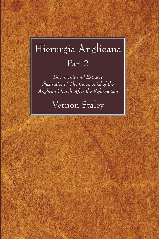 Vernon Staley Hierurgia Anglicana, Part 2