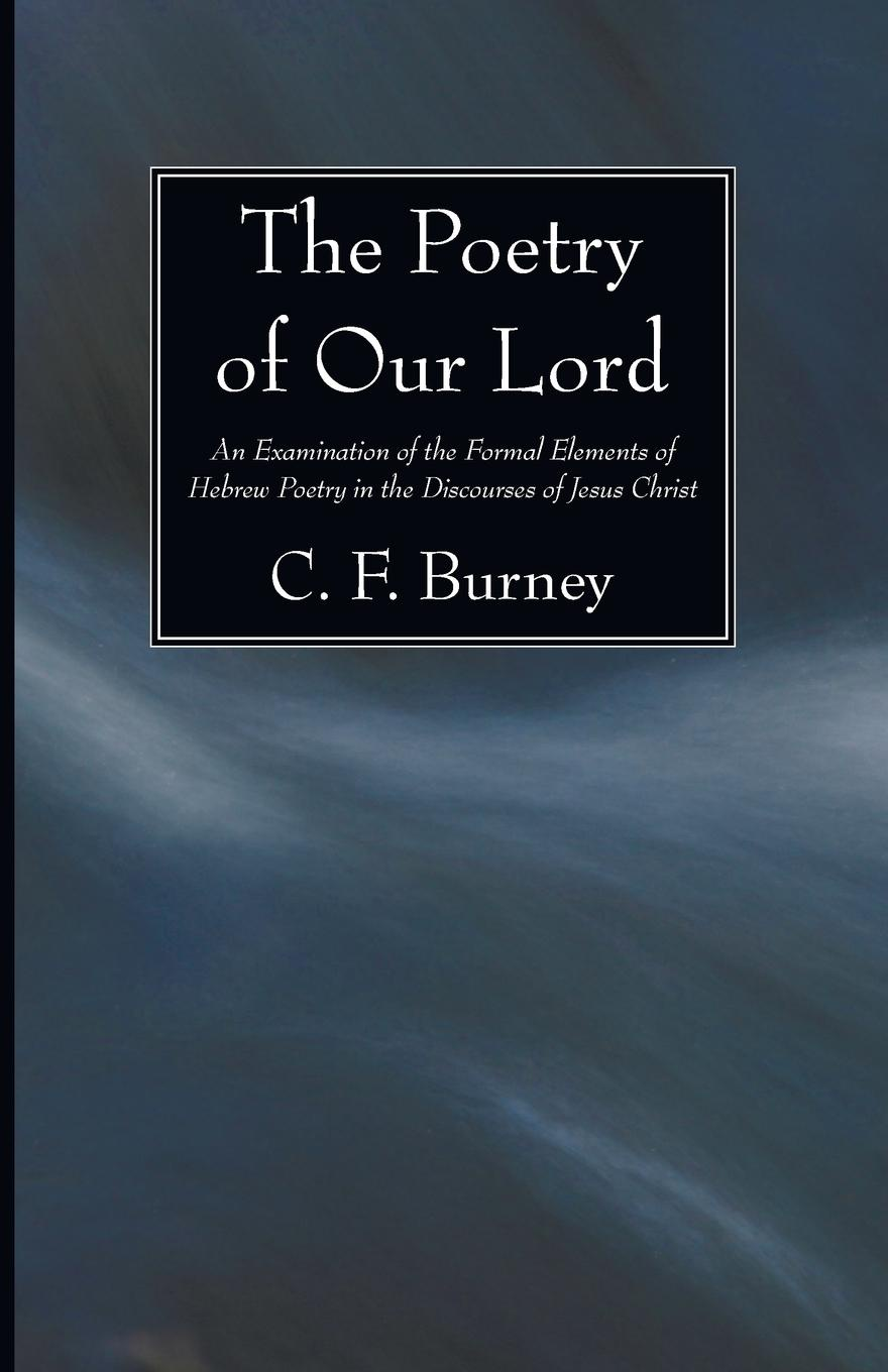 C. F. Burney The Poetry of Our Lord