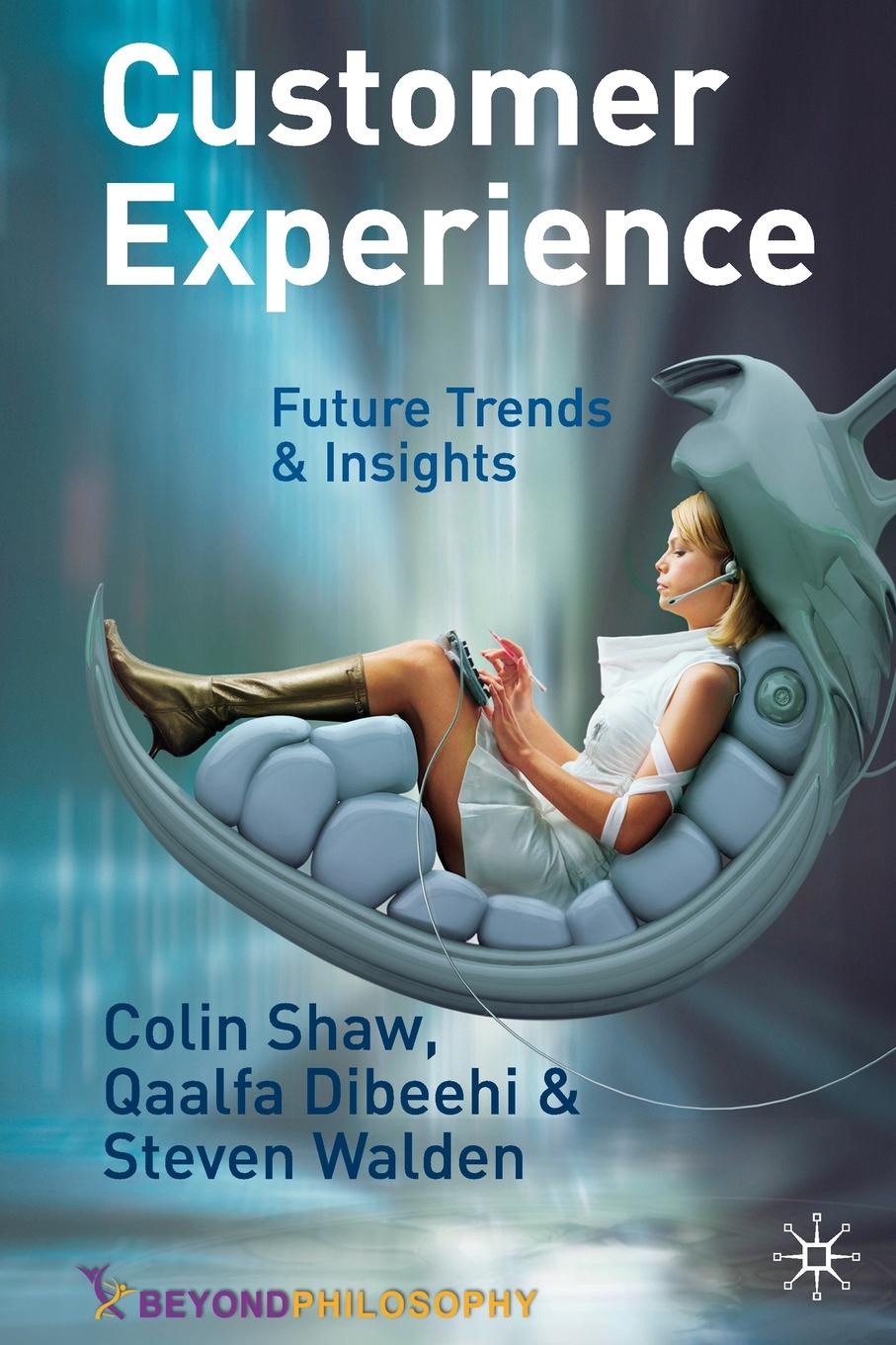 C. Shaw, Q. Dibeehi, S. Walden Customer Experience. Future Trends and Insights