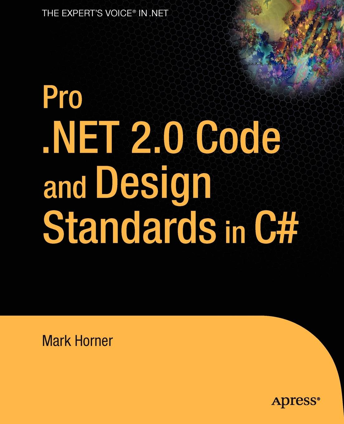 Mark Horner Pro .Net 2.0 Code and Design Standards in C# mark karlen lighting design basics