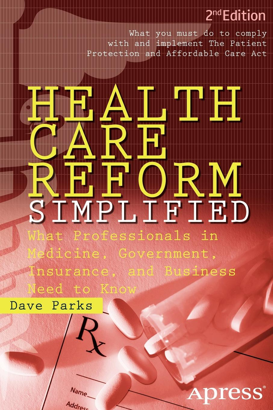 Dave Parks Health Care Reform Simplified. What Professionals in Medicine, Government, Insurance, and Business Need to Know indonesian government accounting reform