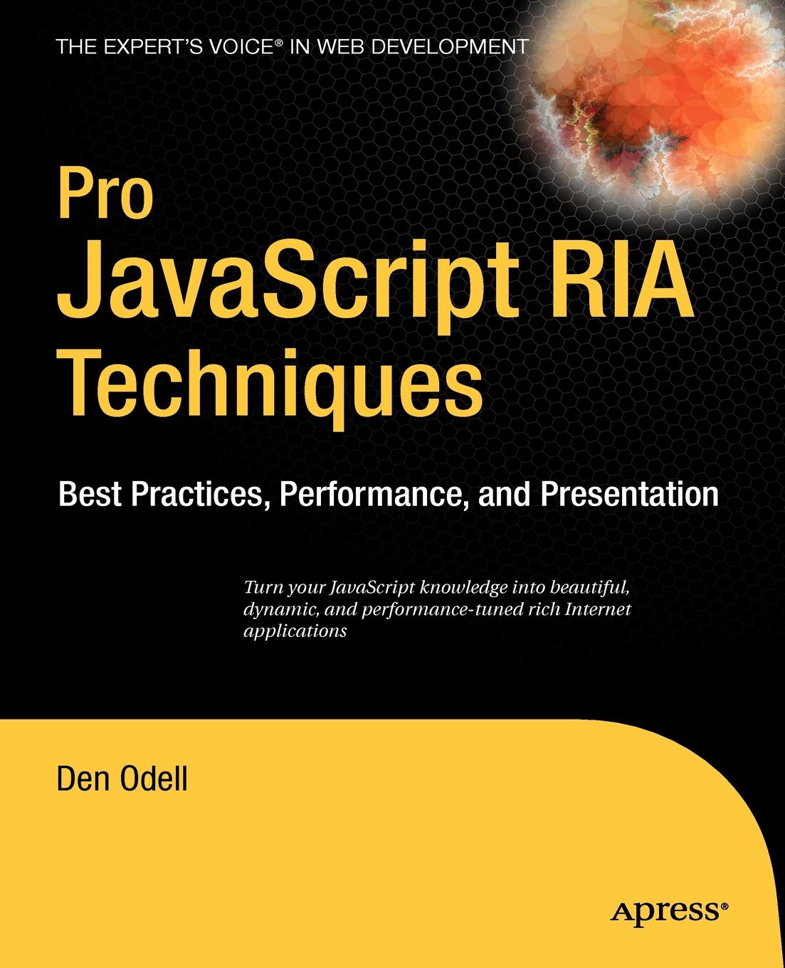 Den Odell Pro JavaScript RIA Techniques. Best Practices, Performance, and Presentation