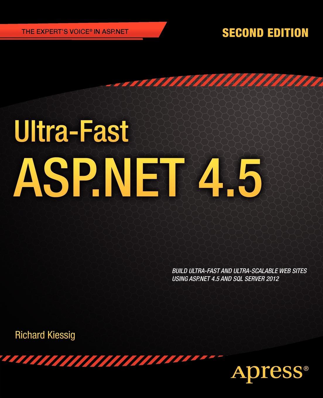 Rick Kiessig, Richard Kiessig Ultra-Fast ASP.Net 4.5