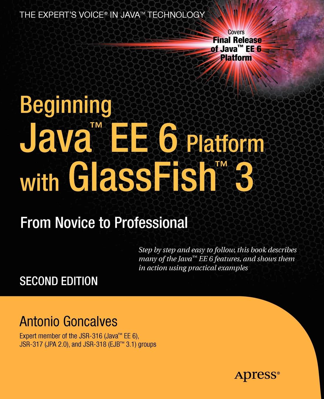 Antonio Goncalves Beginning Java Ee 6 with Glassfish 3. From Novice to Professional ajay vohra deepak vohra pro xml development with java technology