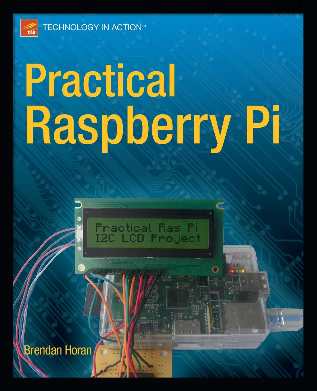 Brendan Horan Practical Raspberry Pi