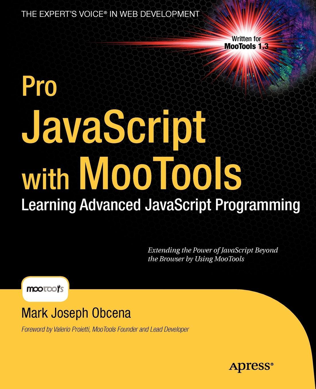 Mark Obcena, William Waddell Pro JavaScript with MooTools. Laerning Advanced Programming