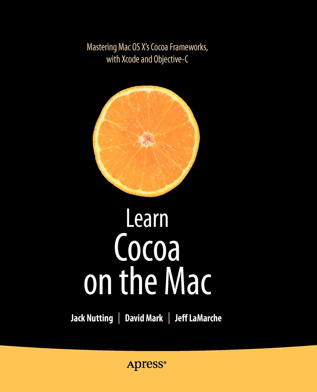 Фото - Jack Nutting, David Mark, Jeff LaMarche Learn Cocoa on the Mac cocoa west kitchen