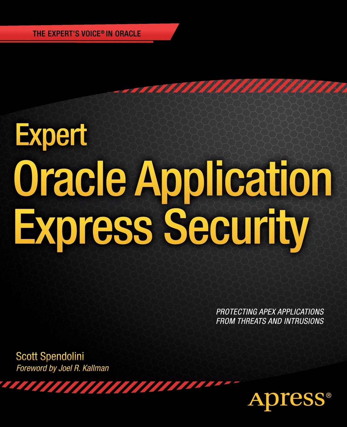 Scott Spendolini Expert Oracle Application Express Security dileep keshava narayana it application security and control