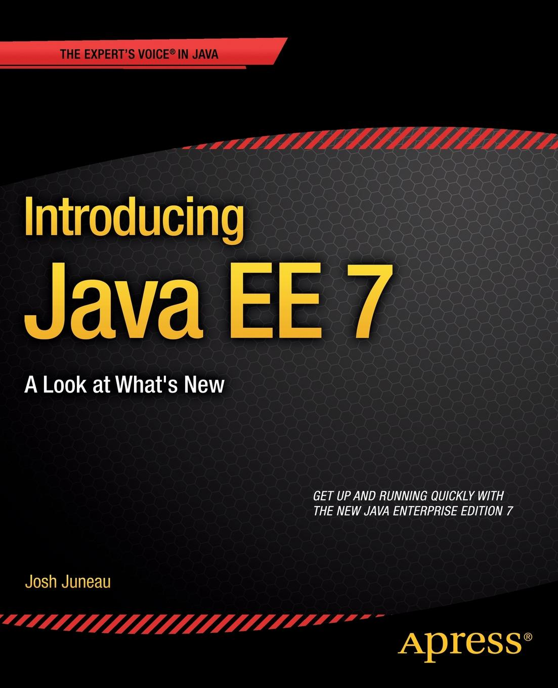 Josh Juneau Introducing Java Ee 7. A Look at What's New