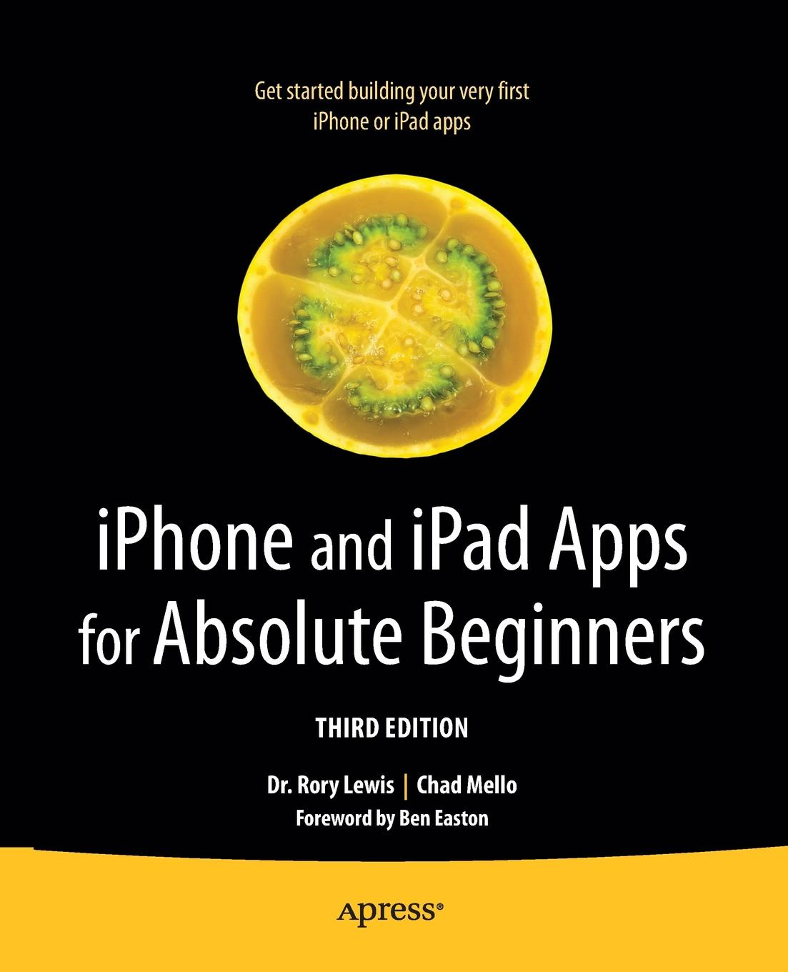 Rory Lewis, Chad Mello Iphone and Ipad Apps for Absolute Beginners rory lewis laurence moroney iphone and ipad apps for absolute beginners