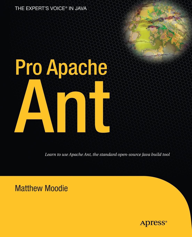 Matthew Moodie Pro Apache Ant poornachandra sarang pro apache xml