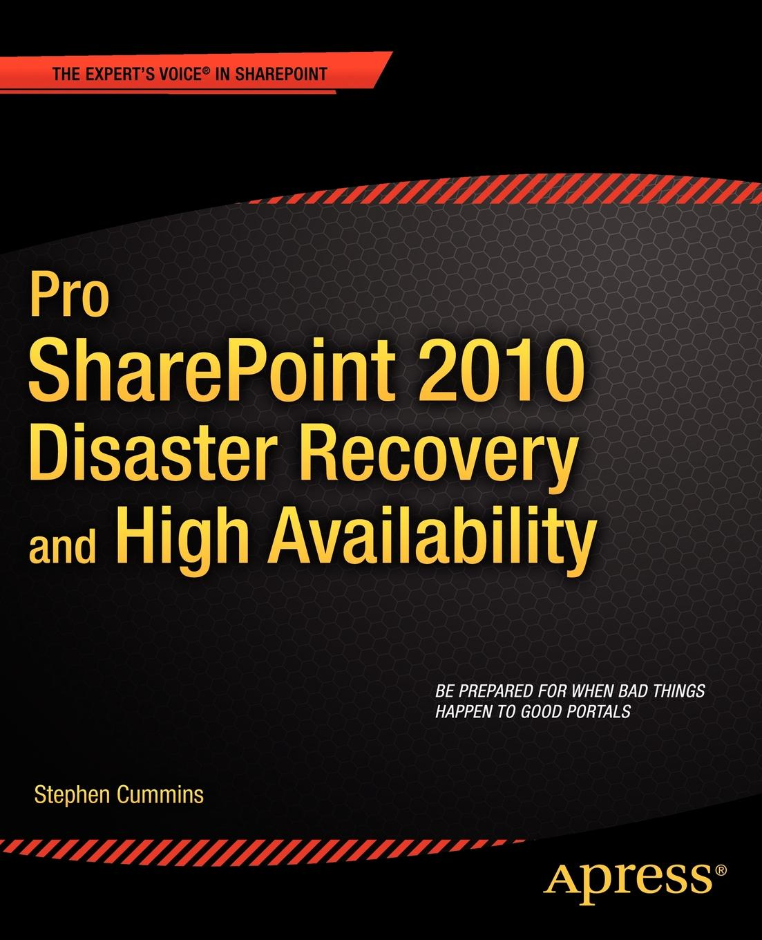 цена на Stephen Cummins Pro Sharepoint 2010 Disaster Recovery and High Availability