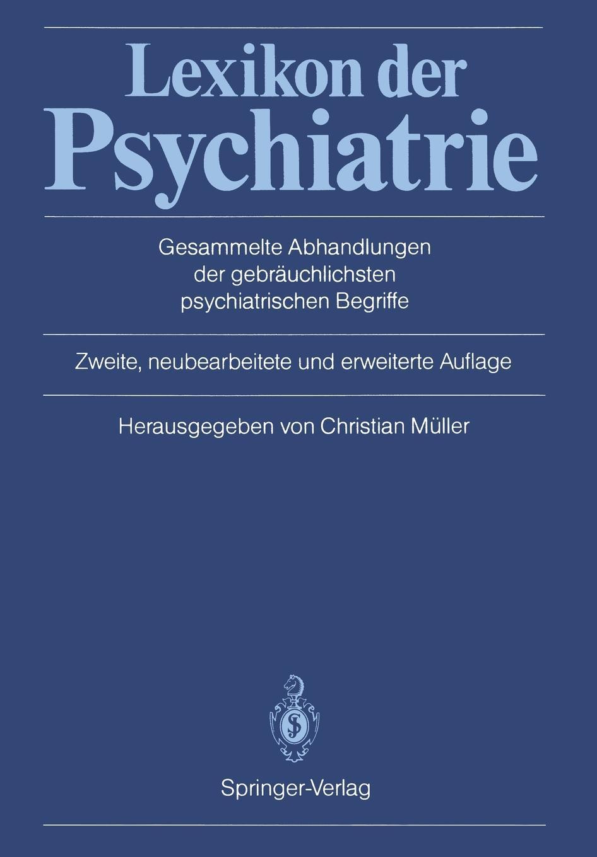 Lexikon der Psychiatrie. Gesammelte Abhandlungen gebrauchlichsten psychiatrischen Begriffe