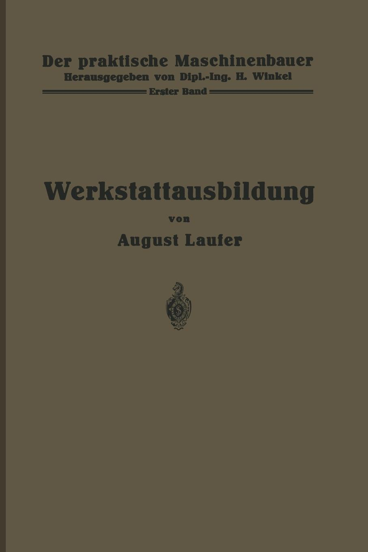 August Laufer Werkstattausbildung. Erster Band oskar schade altdeutsches worterbuch erster band