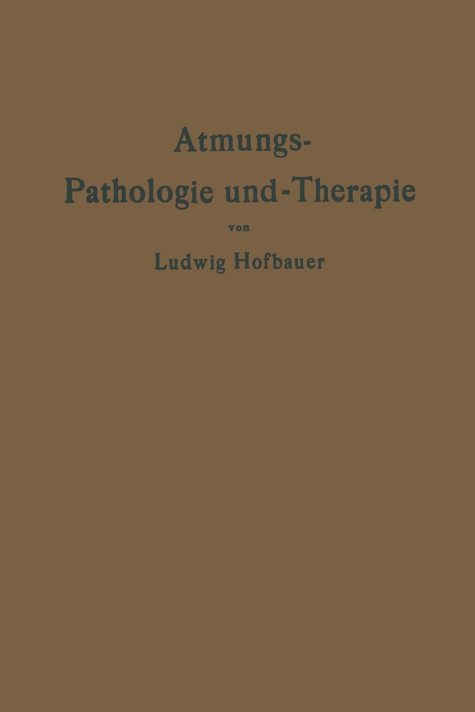 Ludwig Hofbauer Atmungs-Pathologie Und -Therapie august eduard martin ph jung pathologie und therapie der frauenkrankheiten