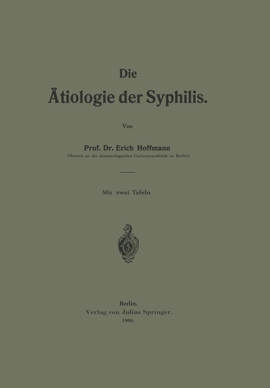 Erich Hoffmann Die Atiologie Der Syphilis
