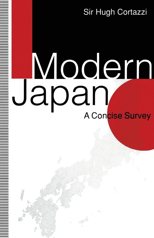 Sir Hugh Cortazzi Modern Japan. A Concise Survey