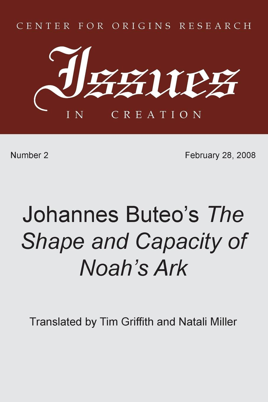 Johannes Buteo, Timothy Griffith, Natali Monnette Johannes Buteo's The Shape and Capacity of Noah's Ark цена и фото