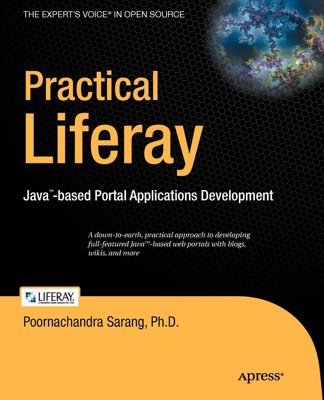 Poornachandra Sarang Practical Liferay. Java-Based Portal Applications Development ajay vohra deepak vohra pro xml development with java technology