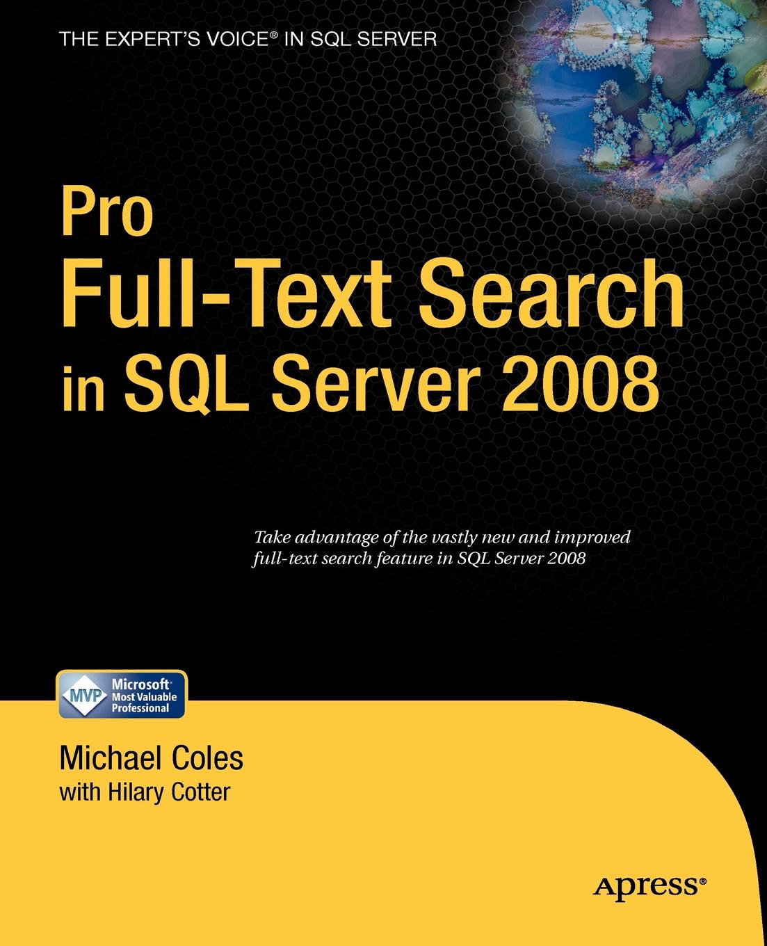 Michael Coles Pro Full-Text Search in SQL Server 2008 michael coles pro sql server 2008 xml
