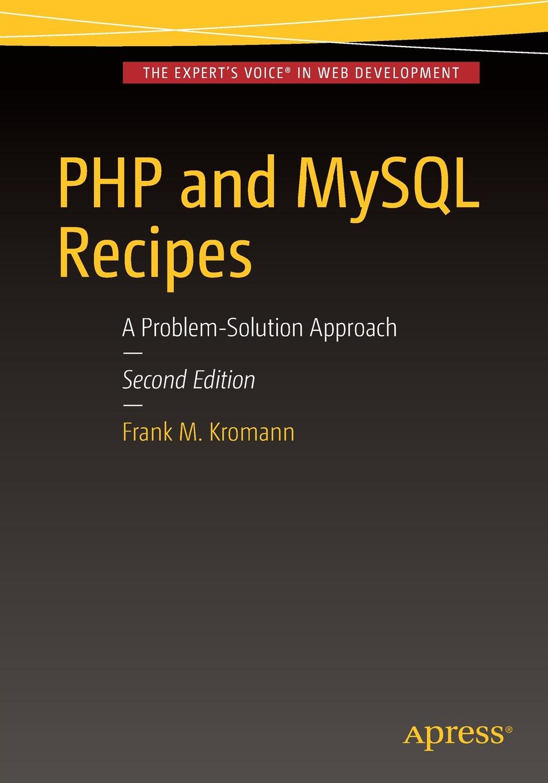 дамашке г php и mysql Frank M. Kromann PHP and MySQL Recipes. A Problem-Solution Approach