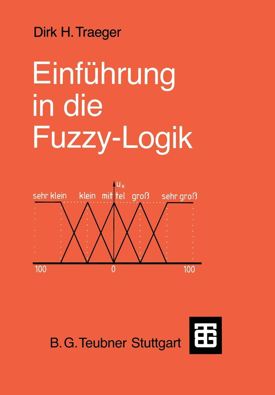 Dirk H. Traeger, Dirk H. Traeger Einfuhrung in Die Fuzzy-Logik dirk westphal die gestorten