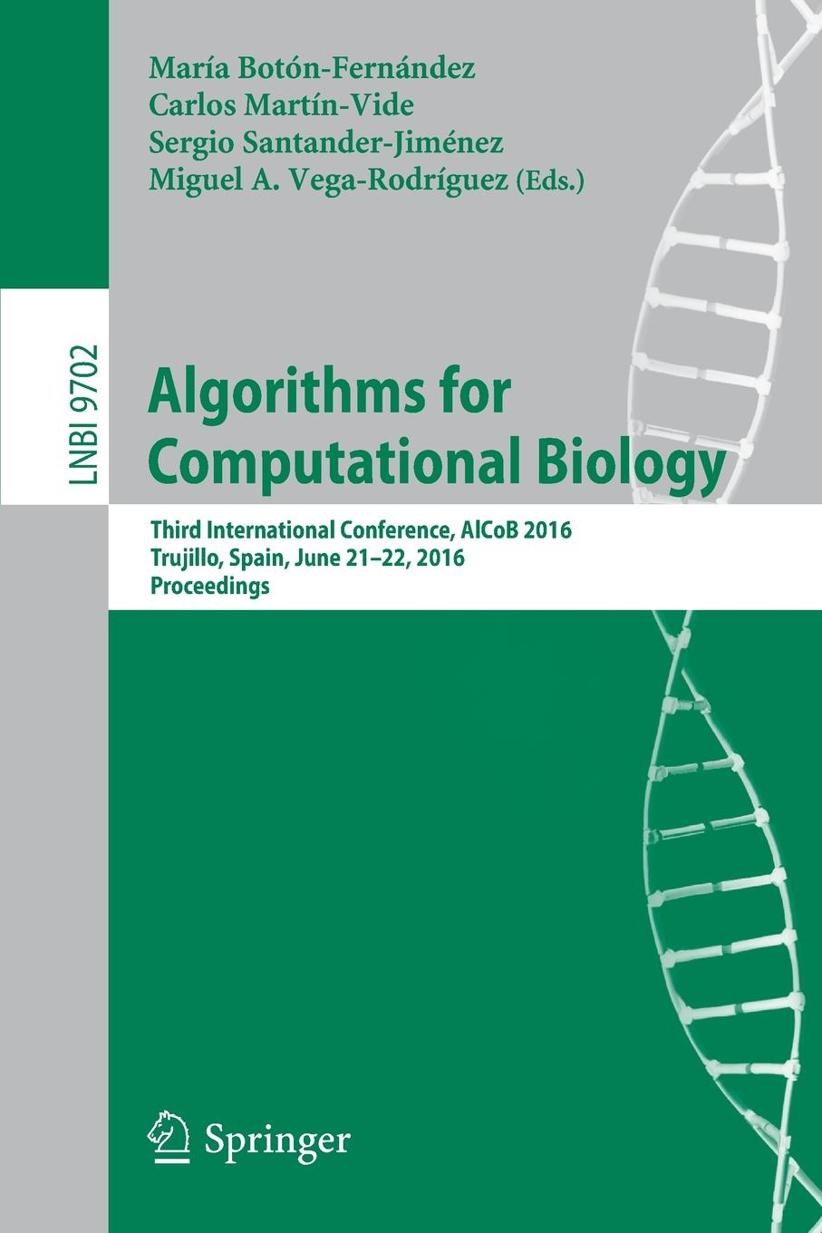 Algorithms for Computational Biology. Third International Conference, AlCoB 2016, Trujillo, Spain, June 21-22, 2016, Proceedings elloumi mourad algorithms in computational molecular biology techniques approaches and applications