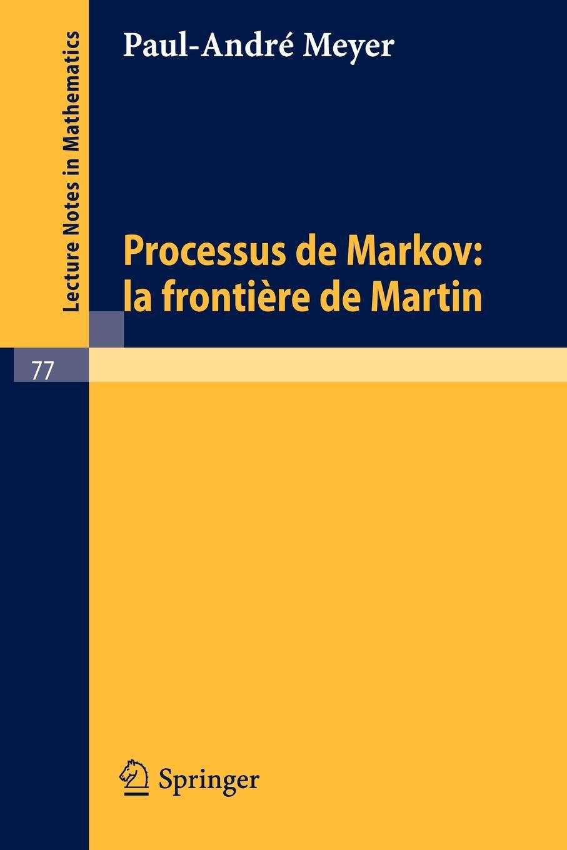 Paul-Andre Meyer Processus de Markov. La Frontiere de Martin брошь markov design ананас