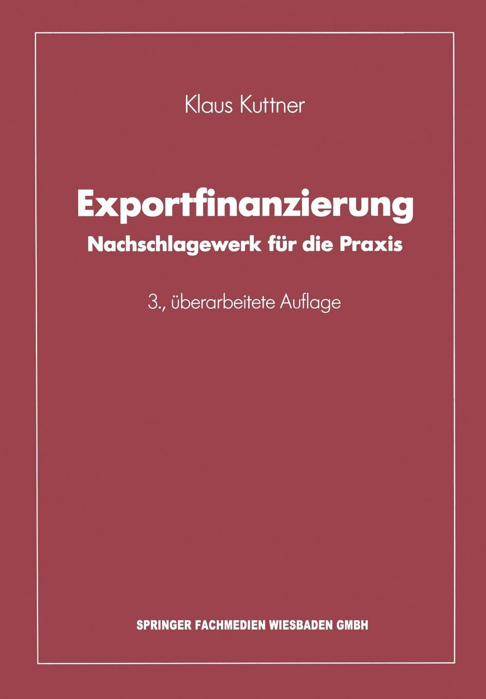 Klaus Kuttner Exportfinanzierung. Nachschlagewerk fur die Praxis klaus kuttner exportfinanzierung nachschlagewerk fur die praxis
