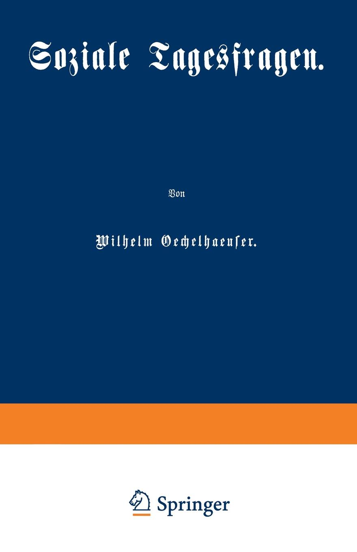 Wilhelm Oechelhaeuser Soziale Tagesfragen wilhelm oechelhaeuser shakespeareana classic reprint