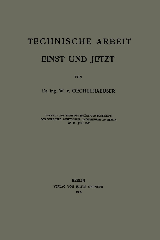 W. V. Oechelhaeuser, W. V. Oechelhaeuser Technische Arbeit Einst Und Jetzt wilhelm oechelhaeuser shakespeareana classic reprint