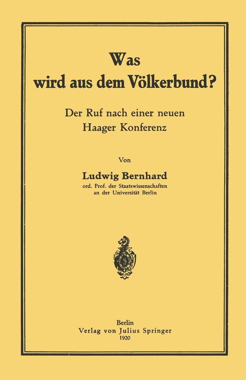 Ludwig Bernhard Was Wird Aus Dem Volkerbund?. Der Ruf Nach Einer Neuen Haager Konferenz karl bernhard stark nach dem griechischen orient