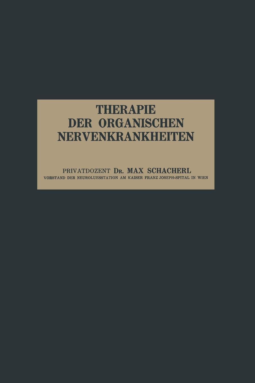 Max Schacherl Therapie Der Organischen Nervenkrankheiten. Vierzehn Vorlesungen