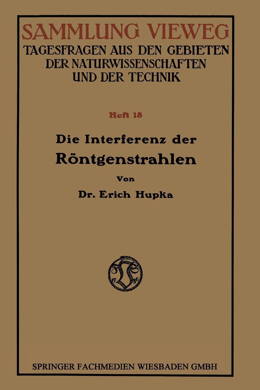 Erich Hupka Die Interferenz Der Rontgenstrahlen