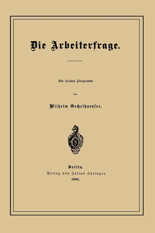 Wilhelm Oechelhaeuser Die Arbeiterfrage wilhelm oechelhaeuser shakespeareana classic reprint