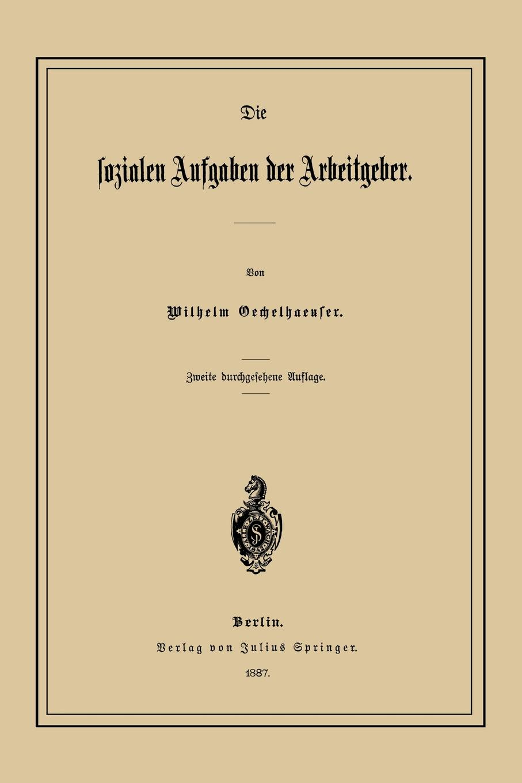 Wilhelm Oechelhaeuser Die Sozialen Aufgaben Der Arbeitgeber wilhelm oechelhaeuser shakespeareana classic reprint