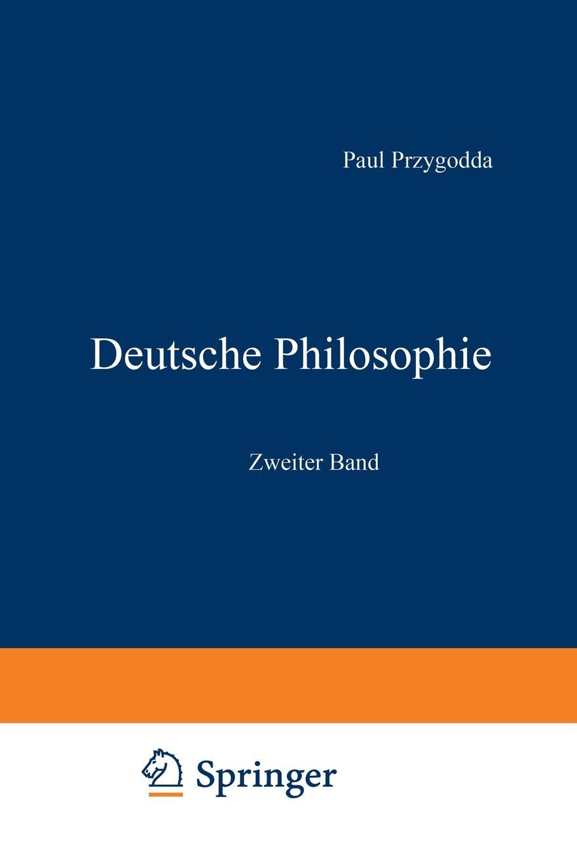 Paul Przygodda, J. G. Fichte, E. V. Hartmann Deutsche Philosophie. Zweiter Band стоимость