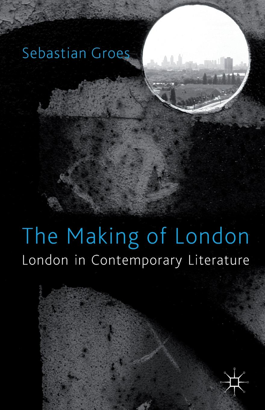 Фото - Sebastian Groes The Making of London. London in Contemporary Literature the quireboys london