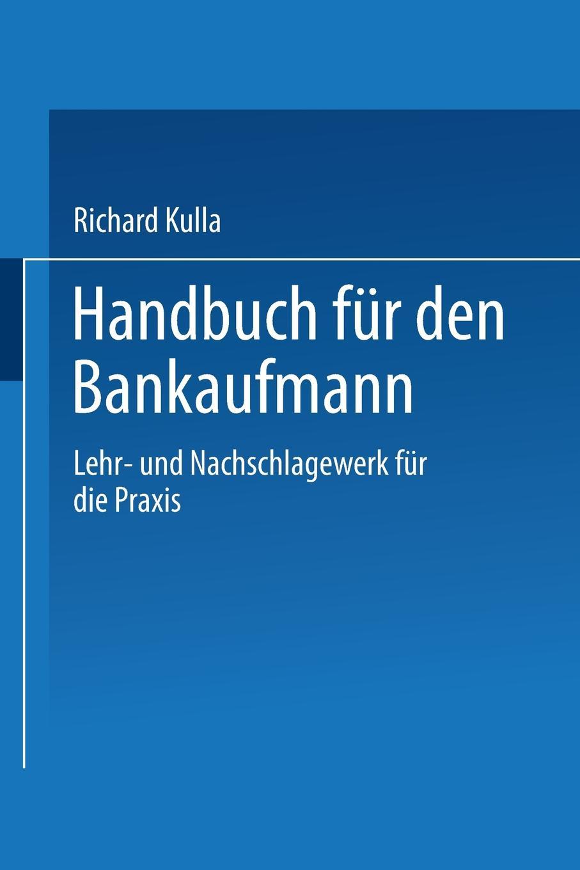 Richard Kulla Handbuch Fur Den Baukaufmann. Lehr- Und Nachschlagewerk Fur Die Praxis klaus kuttner exportfinanzierung nachschlagewerk fur die praxis
