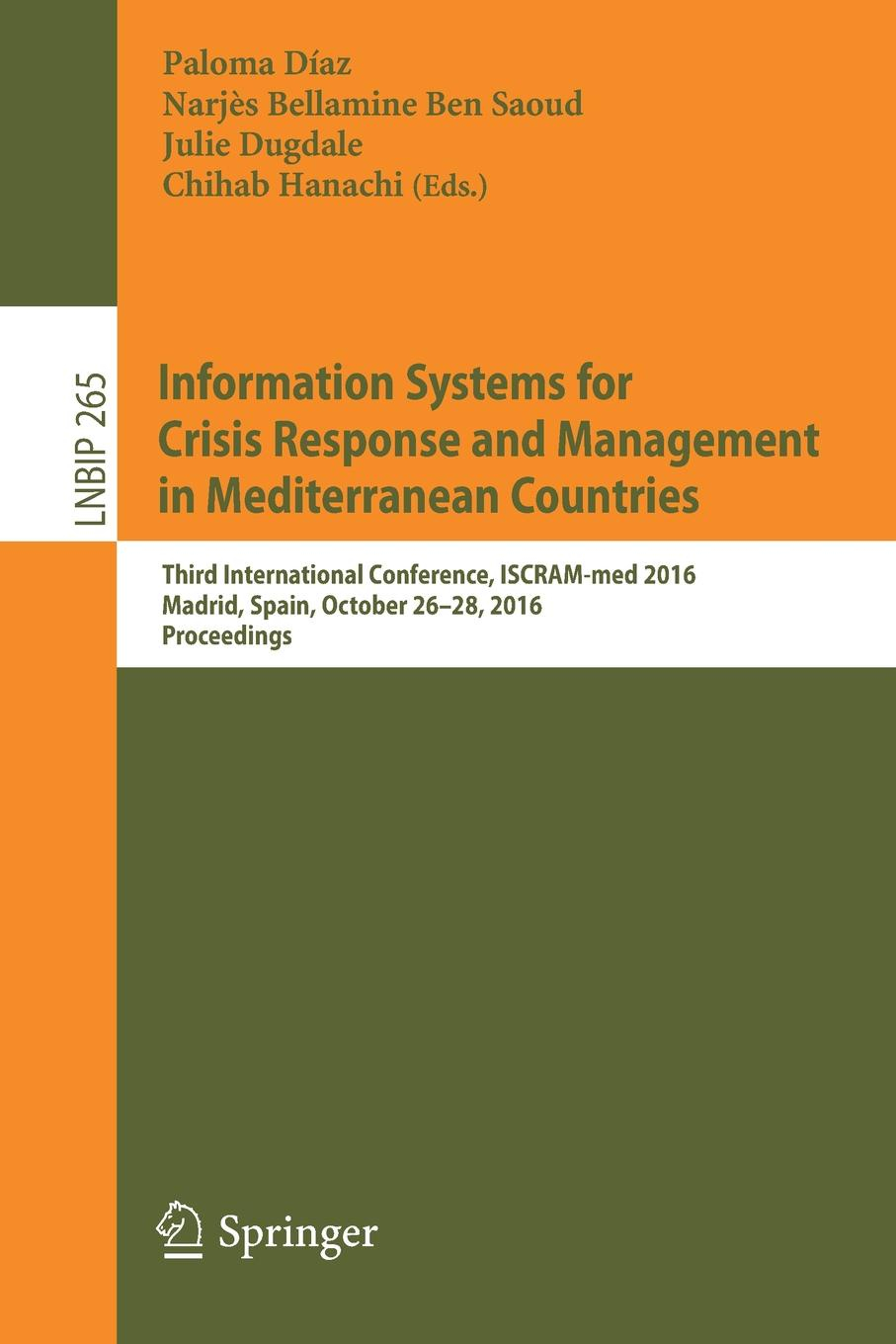 Information Systems for Crisis Response and Management in Mediterranean Countries. Third International Conference, ISCRAM-med 2016, Madrid, Spain, October 26-28, 2016, Proceedings