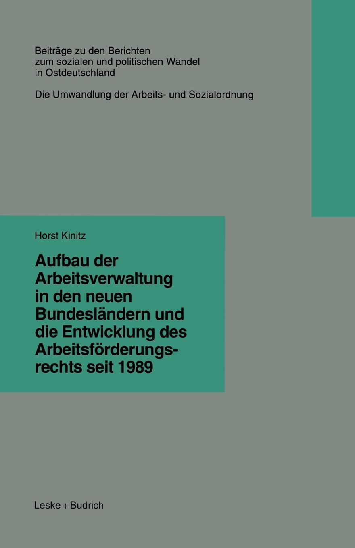 Aufbau der Arbeitsverwaltung in den neuen Bundeslandern und die Entwicklung des Arbeitsforderungsrechts seit 1989 sozialer und demographischer wandel in den neuen bundeslandern