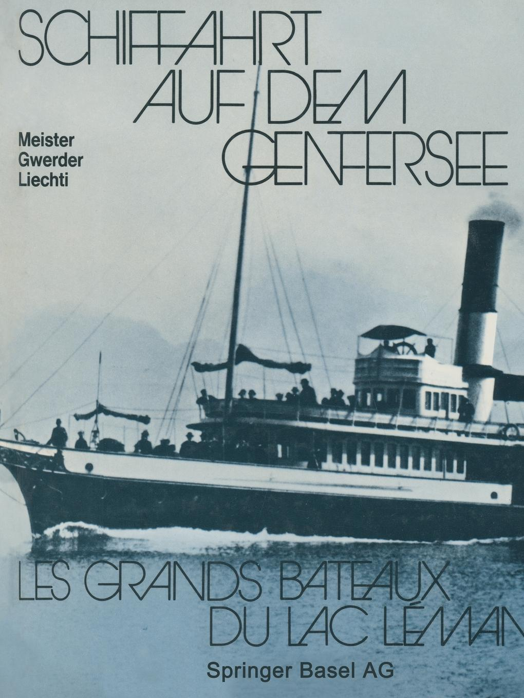 Alton Ed. Meister, Gwerder, Liechti Schiffahrt Auf Dem Genfersee. Les Grands Bateaux Du Lac Leman vanessa vale les eperons grands caracteres