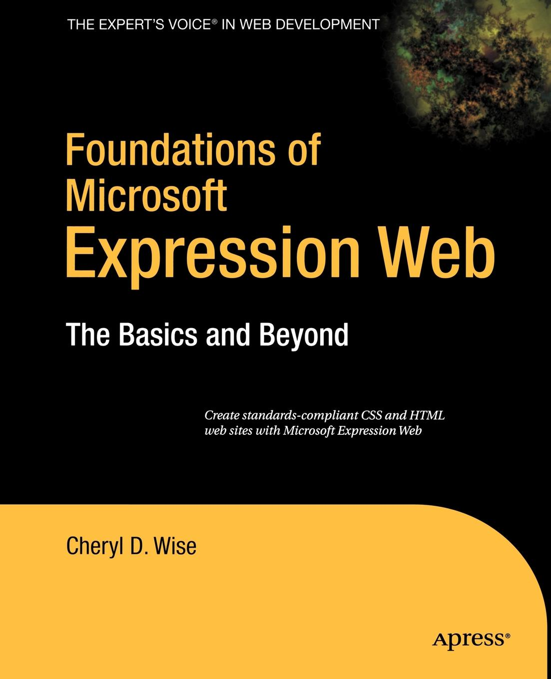 Cheryl D. Wise Foundations of Microsoft Expression Web. The Basics and Beyond цена